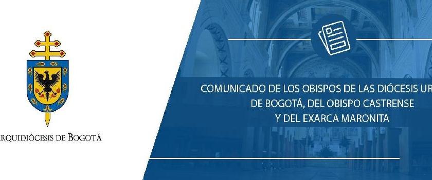 Comunicado del obispo de Bogotá y diócesis urbanas sobre reapertura de templos